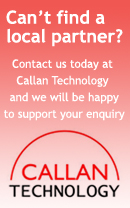 Can't find a local partner? Contact Callan Technology and we will be happy to support your enquiry.